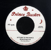 Prince Buster - Let's Go To The Dance (Prince Buster / Rock A Shacka) 7""